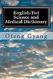 English-Twi Science and Medical Dictionary, Oteng Gyang, 1482516179