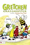 Gretchen Grasshopper and the Chicken Pox Trick, Sarah K, 1602470057