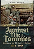 img - for Against the Tommies: History of 26 Reserve Division 1914 - 1918 book / textbook / text book