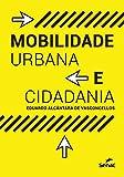img - for Mobilidade urbana e cidadania. book / textbook / text book