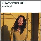 Three Feel by Eri Yamamoto