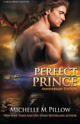Perfect Prince (LARGE PRINT): Anniversary Edition (Dragon Lords) (Volume 2) by CreateSpace Independent Publishing Platform