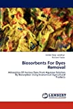 Biosorbents for Dyes Removal, Seema Pavgi Upadhye and Nishant Yadav, 3847373676