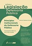 Princípios Institucionais da Defensoria Pública. 2018