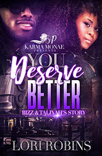 Search : You Deserve Better ( A Kelani & Shemar Spin-off): Bizz & Taliyah's Story (You Deserve Better: Bizz & Taliyah's Story Book 1)