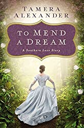 To Mend a Dream: A Southern Love Story