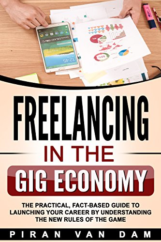 freelancing-in-the-gig-economy-the-practical-fact-based-guide-to-launching-your-career-by-understand