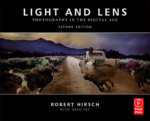 Light and Lens, Second Edition: Photography in the Digital Age (Do Lenses Do Light)