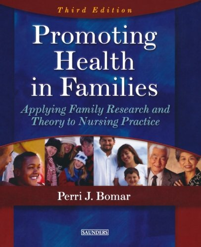 Promoting Health in Families: Applying Family Research and Theory to Nursing Practice, 3e