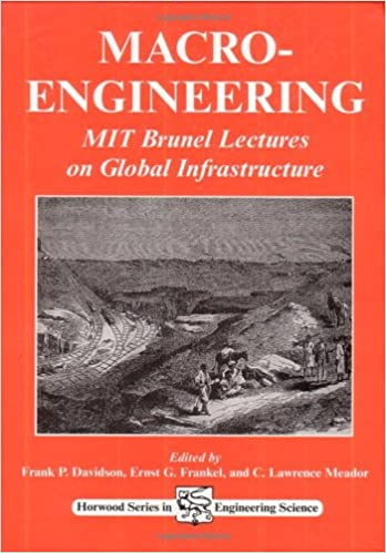 Macro-Engineering: MIT Brunel Lectures on Global Infrastructure