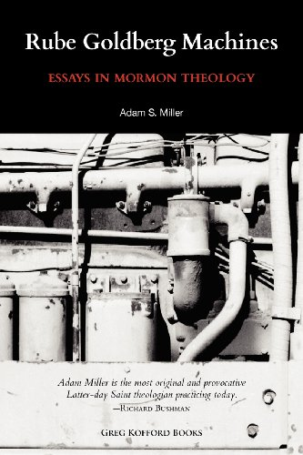Rube Goldberg Machines: Essays in Mormon Theology [Adam Miller] (Tapa Blanda)
