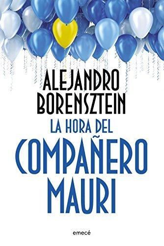 La hora del companero Mauri (Spanish Edition)