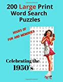 200 Large Print Word Search Puzzles - 1950's: Hours of Fun and Memories Celebrating the 1950's