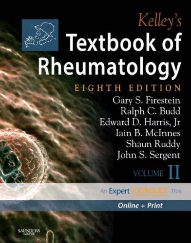 Kelley's Textbook of Rheumatology: 2-Volume Set, Expert Consult: Online and Print (Textbook of Rheumatology (Kelley's)(2