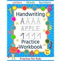 Handwriting Practice Workbook for Kids: Trace Letters Of The Alphabet, Words, Tracing Lines and Numbers, Preschool, Pre K, Kindergarten and Kids Ages 3-5 Reading And Writing