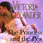 The Princess and the Pea | Victoria Alexander