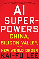 AI Superpowers: China, Silicon Valley, and the New World Order Front Cover