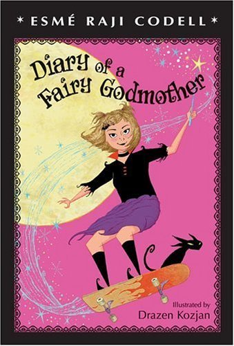Diary of a Fairy Godmother by Esme Raji Codell (2006-08-01)