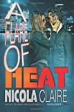 A Flare of Heat (H. E. A. T. Book 1), Nicola Claire, 1496046994