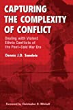 Capturing the Complexity of Conflict: Dealing with Violent Ethnic Conflicts of the Post-Cold War Era