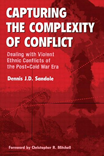 Capturing the Complexity of Conflict: Dealing with Violent Ethnic Conflicts of the Post-Cold War Era by Brand: Routledge
