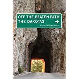 The Dakotas Off the Beaten Path®, 8th: A Guide to Unique Places