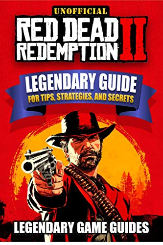 Red Dead Redemption 2 Game Guide: The Legendary Guide for Tips, Strategies, and Secrets (English Edition)