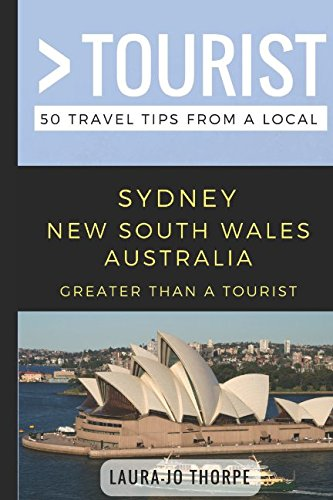 Greater Than a Tourist- Sydney New South Wales Australia: 50 Travel Tips from a Local