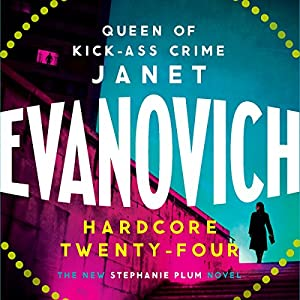Hardcore Twenty-Four: Stephanie Plum, Book 24 Audiobook by Janet Evanovich Narrated by To Be Announced