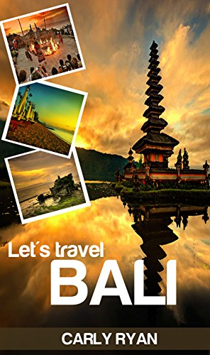 Let's Travel Bali: The Ultimate Bali Tour and Travel Guide (bali travel, bali tour travel, travel to bali, bali weekend travel, travel asia, bali tour, travel bali Indonesia)