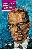 Malcolm X habla a la juventud: Discursos en Estados Unidos, Gran Bretaña y África (Spanish Edition)
