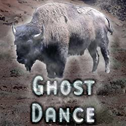Ghost Dance (Dramatized)