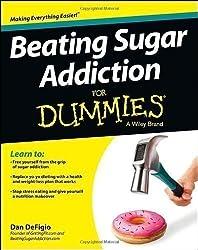Beating Sugar Addiction For Dummies (For Dummies (Health & Fitness)) by DeFigio, Dan (2013)