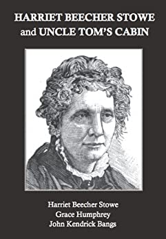 Harriet beecher stowe and uncle tom 39 s cabin for Uncle tom s cabin first edition value