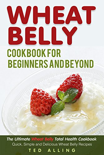 Wheat Belly Cookbook for Beginners and Beyond: The - Grain Brain Slow Cooker Cookbook