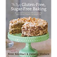 The Joy of Gluten-Free, Sugar-Free Baking: 80 Low-Carb Recipes that Offer Solutions for Celiac Disease, Diabetes, and…