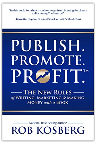Publish. Promote. Profit by Rob Kosberg ebook deal