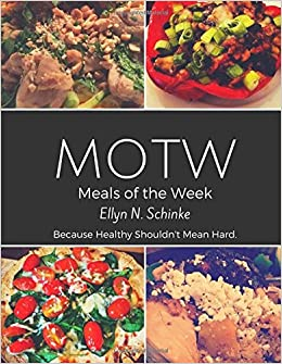 Meals of the Week (MOTW) Recipes: Because Healthy Shouldn't Mean Hard.