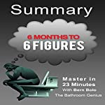 6 Months to 6 Figures, by Peter Voogd: A 23-Minute Summary   Bern Bolo