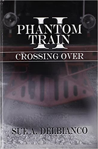 Book Phantom Train II: Crossing Over by Sue A. DelBianco (2007-09-10)