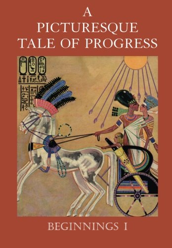 A Picturesque Tale of Progress: Beginnings I (Volume 1)