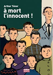 A mort l'innocent !, Ténor, Arthur