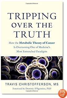 Tripping over the Truth: How the Metabolic Theory of Cancer Is Overturning One of Medicine