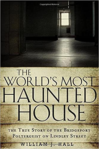 The World's Most Haunted House - William J. Hall