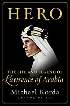 Hero: The Life and Legend of Lawrence of Arabia by [Korda, Michael]