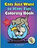 Cats Just Want to Have Fun Coloring Book, J. Bruce Jones, 1494434172