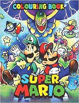 Super Mario Colouring Book: 50+ Illustrations Mario Brothers ...