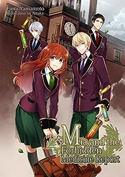 Mia and the Forbidden Medicine Report by [Yamamoto, Fumi]