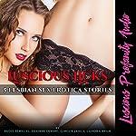Luscious Licks: 5 Lesbian Sex Erotica Stories   Ginger James,Desiree Divine,Sadie Sensual,Lanora Ryan