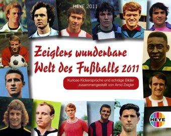 Zeiglers wunderbare Welt des Fußballs 2011. Tagesabreißkalender